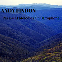 Classical Melodies on Saxophone by Andy Findon