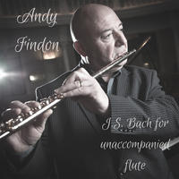 [JS Bach for unaccompanied Flute by Andy Findon]