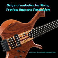 [Original melodies for Flute, Fretless Bass and Percussion by Andy Findon]