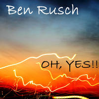 [Oh Yes by Ben Rusch]