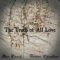[The Truth of all Love by Ben Rusch]