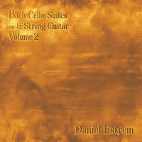 [Bach Cello Suites on 8 String Guitar volume 2 by Daniel Estrem]