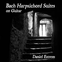 [Bach Harpsichord Suites on Guitar by Daniel Estrem]