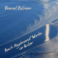 [Bach Keyboard Works on Guitar by Daniel Estrem]