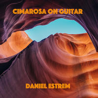 [Cimarosa on Guitar by Daniel Estrem]