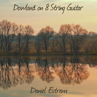 [Dowland on 8 String Guitar by Daniel Estrem]