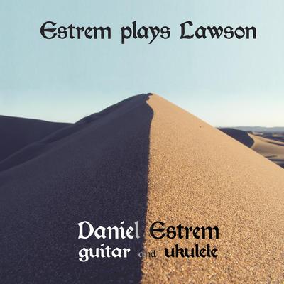 Estrem Plays Lawson Daniel Estrem
