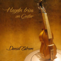 Haydn Trios on Guitar by Daniel Estrem