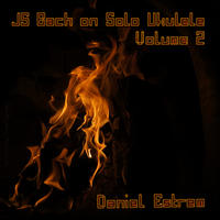 [JS Bach on Solo Ukulele Volume 2 by Daniel Estrem]