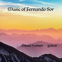 [Music of Fernando Sor by Daniel Estrem]