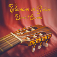 [Telemann on Guitar by Daniel Estrem]