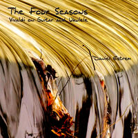 [The Four Seasons - Vivaldi on Guitar and Ukulele by Daniel Estrem]