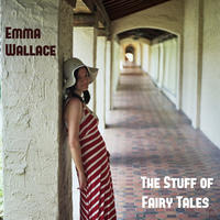 [The Stuff of Fairy Tales by Emma Wallace]