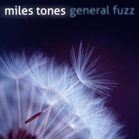 [Miles Tones by General Fuzz]