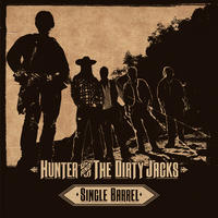 [Single Barrel by Hunter and the Dirty Jacks]