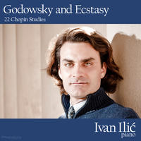 [Godowsky and Ecstasy by Ivan Ilic]