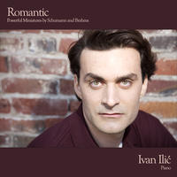[Romantic - Powerful Miniatures by Schumann and Brahms by Ivan Ilic]
