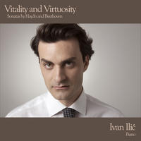[Vitality and Virtuosity - Sonatas by Haydn and Beethoven by Ivan Ilic]