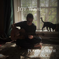 [Playing with Silence by Jeff Wahl]