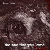 [The One The You Loved by Jeromy Darling]