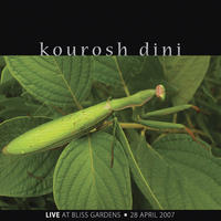 [Live At Bliss Gardens by Kourosh Dini]