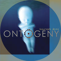 [Ontogeny by Kourosh Dini]