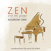 [Zen and the Piano by Kourosh Dini]