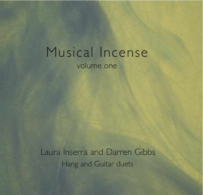 Musical Incense - volume one (Hang and Guitar Duets) : Laura