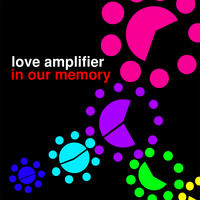 In Our Memory by Love Amplifier