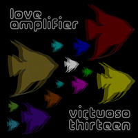 Virtuoso Thirteen by Love Amplifier