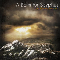 A Balm for Sisyphus by Luke Gartner-Brereton