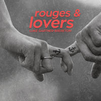 Rouges and Lovers by Luke Gartner-Brereton