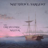 [The Orchestral Master by Matthew E Sargent]