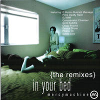 [In Your Bed - the remixes by Mercy Machine]