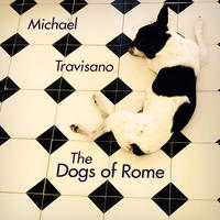 The Dogs of Rome by Michael Travisano