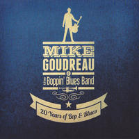 [20 Years of Bop and Blues by Mike Goudreau Jazz Band]