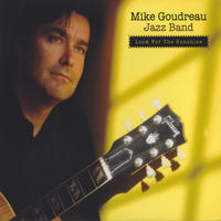 [Look for the Sunshine by Mike Goudreau Jazz Band]