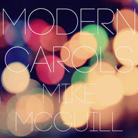 [Modern Carols by Mike McGuill]