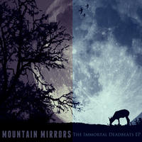 [The Immortal Deadbeats EP by Mountain Mirrors]