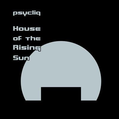 House Of The Rising Sun Psycliq