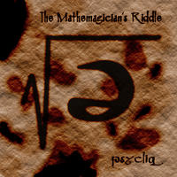 [The Mathemagician's Riddle by Psycliq]