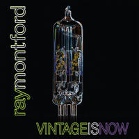 [Vintage is Now by Ray Montford]