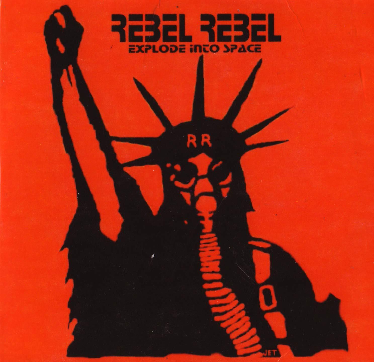 Rebel Rebel   Explode ...