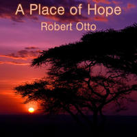 [A Place of Hope by Robert Otto]