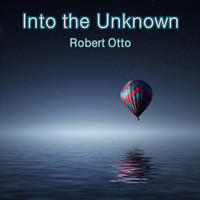 [Into the Unknown by Robert Otto]