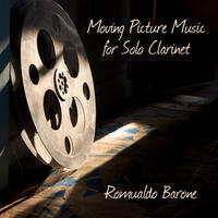 [Moving Picture Music for Solo Clarinet by Romualdo Barone]