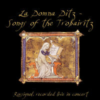La Domna Ditz - Songs of the Trobairitz