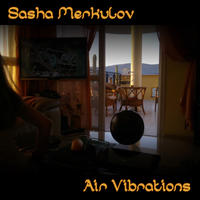 [Air Vibrations by Sasha Merkulov]
