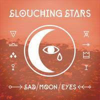 Sad Moon Eyes by Slouching Stars