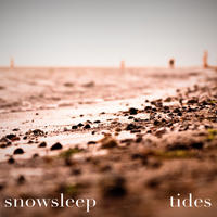 [Tides EP by Snowsleep]